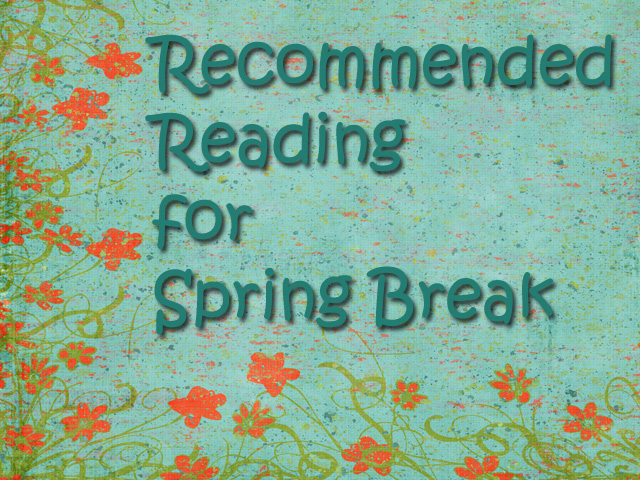 Recommended Reading Spring Break