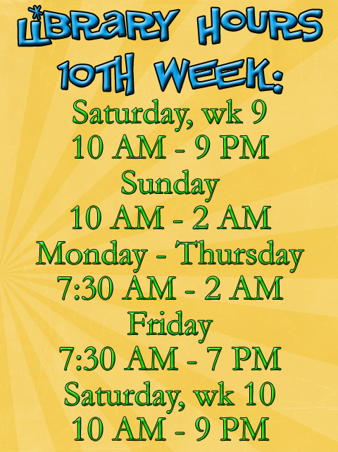 10th Week Library Hours SP2014
